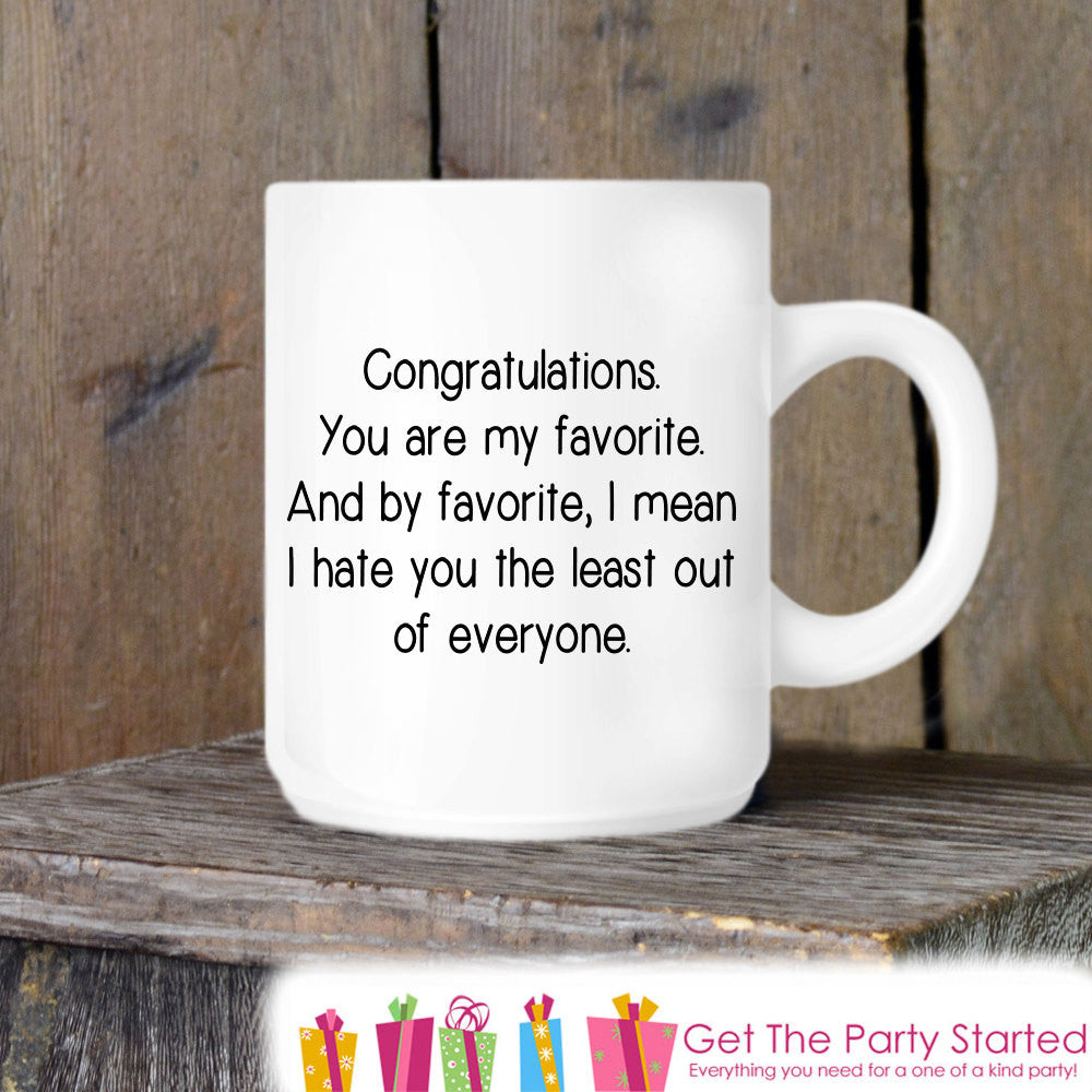 Coffee Mug, You Are My Favorite Ceramic Mug, Funny Coffee Cup Gift, Gift for Her or Him, Coffee Lover Gift Idea, Birthday or Valentine Gift - Get The Party Started