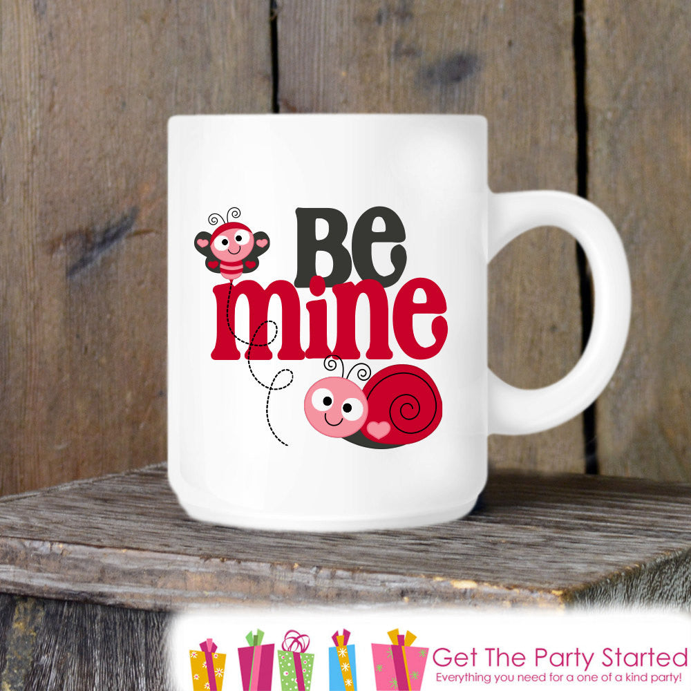 Valentines Coffee Mug, Be Mine Valentine Ceramic Mug, Be My Valentine Mug, Funny Coffee Cup Gift, Gift for Her or Him, Coffee Lover Gift - Get The Party Started