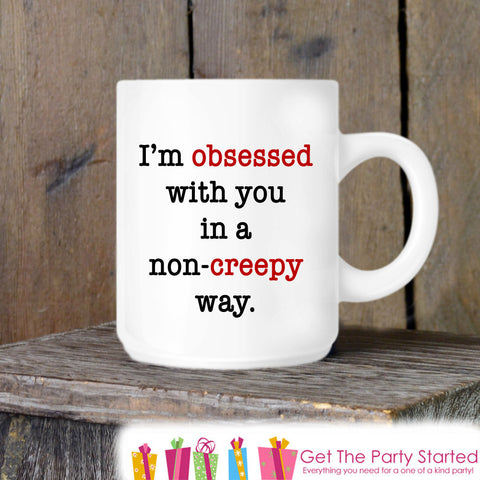 Valentines Coffee Mug, I'm Obsessed With You Ceramic Mug, Novelty Valentine's Day Mug, Funny Coffee Gift, Gift for Her or Him, Coffee Lover - Get The Party Started