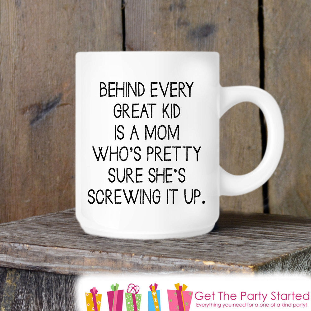 Coffee Mug, Behind Every Great Kids Is A Mom, Novelty Ceramic Mug, Quote Mug, Coffee Cup Gift, Parent Gift, Mom Gift, Mothers Day Gift - Get The Party Started