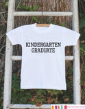 Kindergarten Graduate - Kindergarten Graduation Outfit - Kids Last Day of Kindergarten - Boys or Girls School - Kindergarten Graduate Shirt