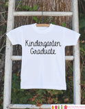 Kids Kindergarten Graduation - Kindergarten Graduate Outfit - Last Day of Kindergarten - Boys or Girls School - Kindergarten Graduate Shirt