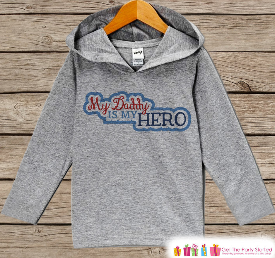 Kids Father's Day Hoodie - Grey Kids Hoodie - Daddy Is My Hero - Military Outfit - Toddler Boy or Girl Happy Fathers Day Shirt - 4th of July - Get The Party Started