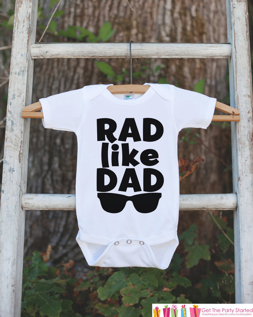 Kids Rad Like Dad Shirt - I Love Dad Fathers Day Onepiece or Tshirt - Baby Girl or Boy, Toddler, Infant, Newborn, Fathers Day Gift