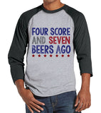 Men's 4th of July Shirt - Four Score and Seven Beers Ago Shirt - Grey Raglan Shirt - Men's Red Baseball Tee - Funny Fourth of July Shirt - Get The Party Started