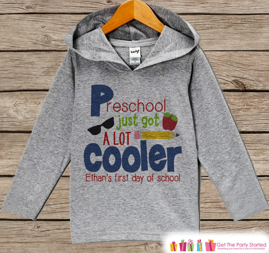 Kids First Day of Preschool Outfit - Preschool Just Got Cooler Shirt - Kids School Hoodie - My 1st Day of School Outfit for Girls or Boys - Get The Party Started