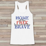 Home of the Free Because of the Brave - Women's 4th of July Tank - White Flowy Tank - Country Fourth of July Shirt - 4th of July USA Pride - Get The Party Started