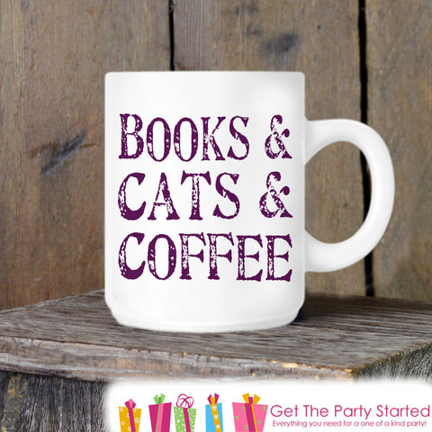 Books, Cats, and Coffee Mug, Coffee Lovers, Novelty Ceramic Mug, Quote Mug, Cat Lover Coffee Cup Gift Idea, Book Lover Gift Idea - Get The Party Started