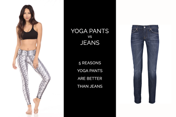 Strut-This Presents Yoga Pants vs. Jeans: 5 Reasons Yoga Pants Are Better Than Jeans
