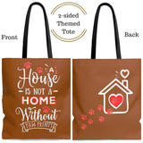 Carryall Tote Bag - House not a Home Without Paw Prints Theme on 2-Sides - Light Brown  - in Sizes S,M,L - Personalize it Free - Daisey's Doggie Chic