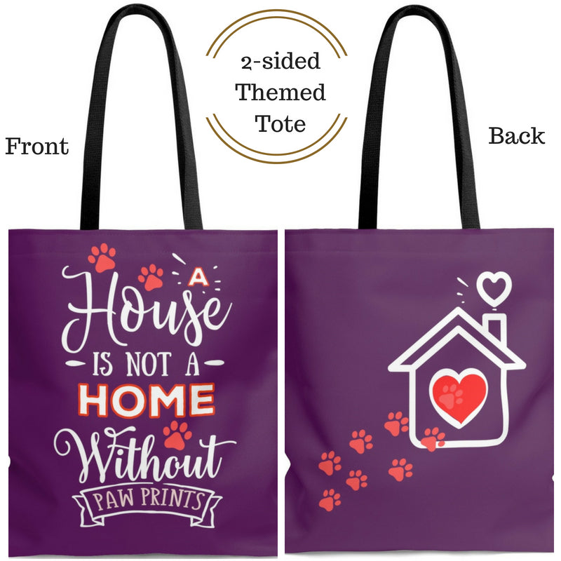 Tote Bag - House not a Home Without Paw Prints Theme on 2-Sides - Eggplant  - in Sizes S,M,L - Personalize it Free - Daisey's Doggie Chic