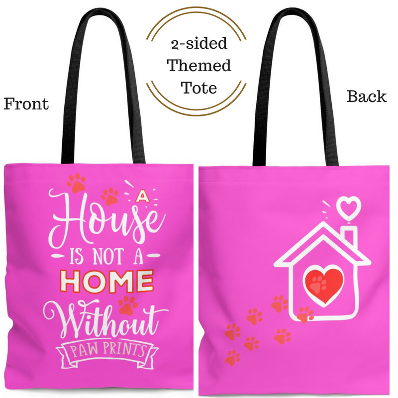 Carryall Tote Bag - House not a Home Without Paw Prints - 2-sided theme  - in Sizes S,M,L - Fushia Pink- Personalize it Free - Daisey's Doggie Chic