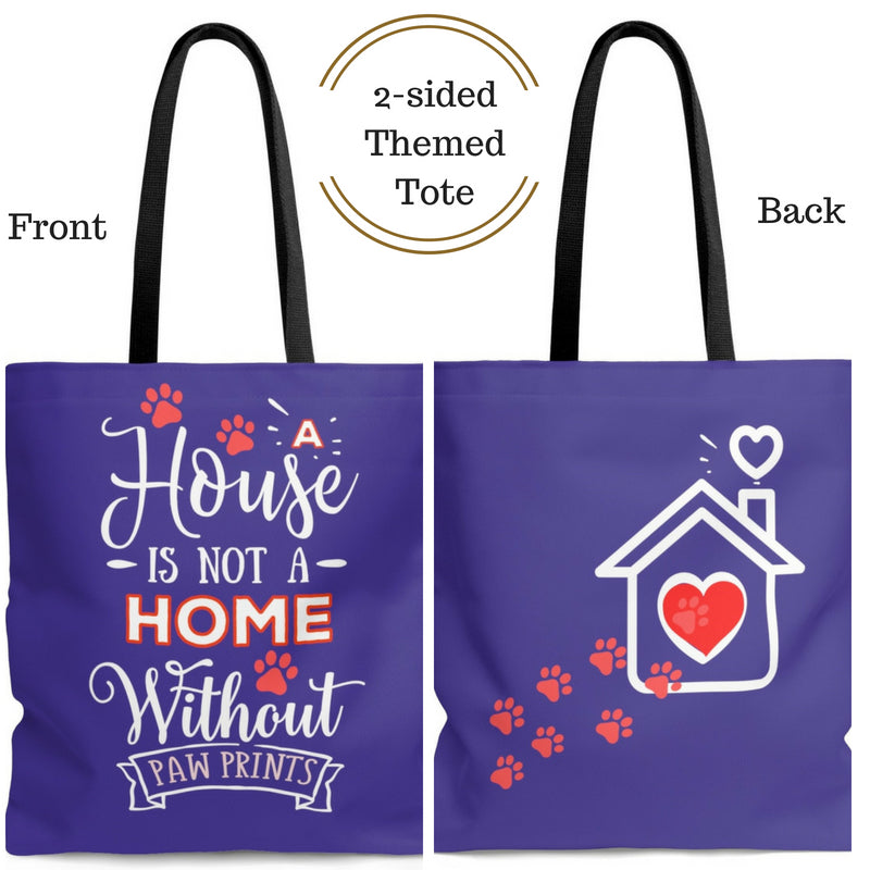 Carryall Tote Bag - House not a Home Without Paw Prints - 2-sided theme  - in Sizes S,M,L - Royal Blue - Personalize it Free - Daisey's Doggie Chic