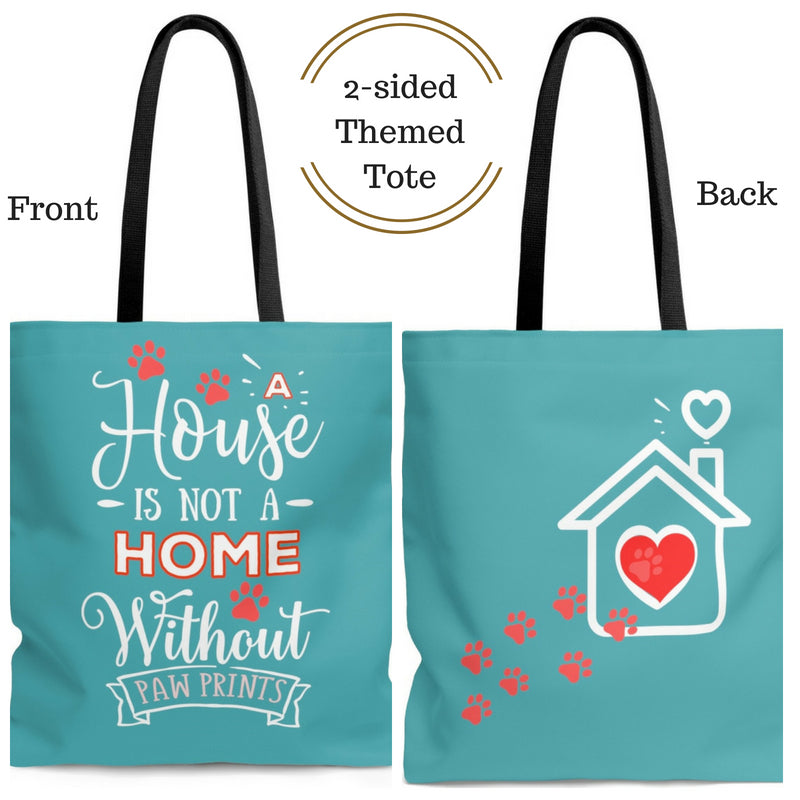 Carryall Tote Bag - House not a Home Without Paw Prints Theme on 2-Sides - Tahiti Blue  - in Sizes S,M,L - Personalize it Free - Daisey's Doggie Chic