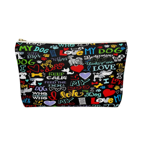 Love My Dog Accessory Pouch w T-bottom - Sizes Small or Large - Choice of Zipper color Black or White - Daisey's Doggie Chic