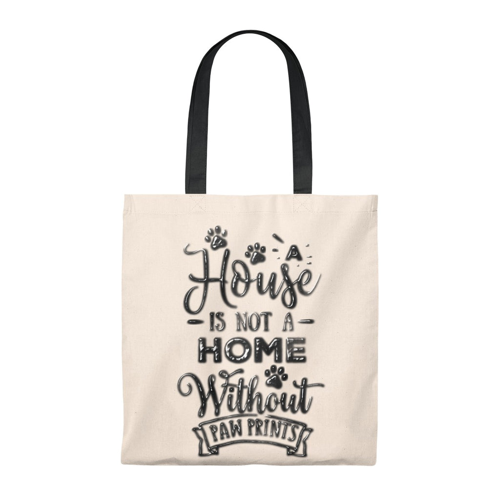 A House Isn't a Home Without Paws Themed Tote Bag in Natural Canvas - Two-Tone - Available in 5 Colors - Daisey's Doggie Chic