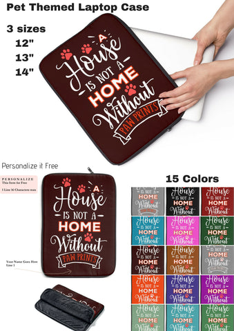 Laptop Sleeve Case - A House Isn't a Home Without Paw Prints Theme - 3 Sizes - in 15 Colors -  Personalize Free - Daisey's Doggie Chic