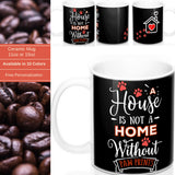 Black Ceramic Mug - A House Isn't a Home Without Paws - 2-sided themed design- Personalize - 11oz OR 15 oz - Daisey's Doggie Chic