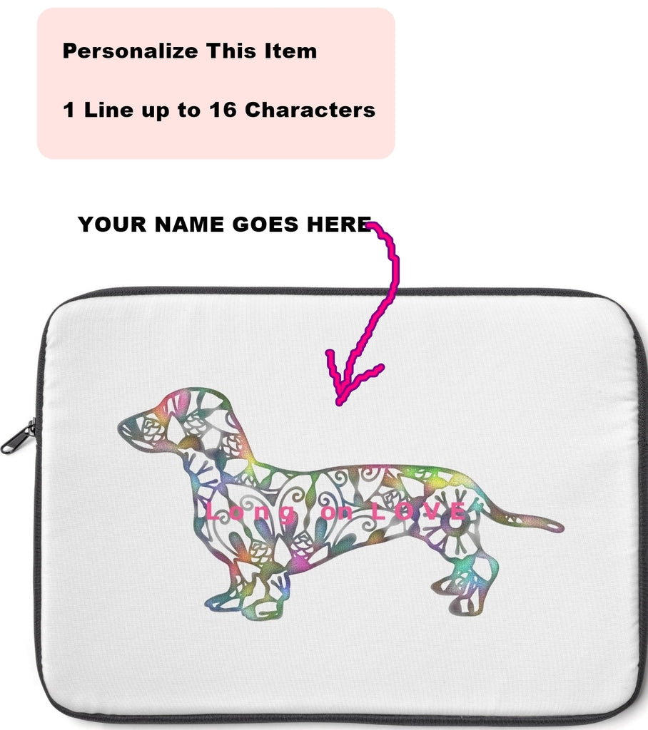 Laptop Sleeve Case - Dachshund Long on LOVE - Color Frost White - Personalize Free - Daisey's Doggie Chic