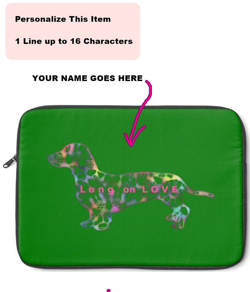 Laptop Sleeve Case - Dachshund Long on LOVE - Color Kelly Green - Personalize Free - Daisey's Doggie Chic