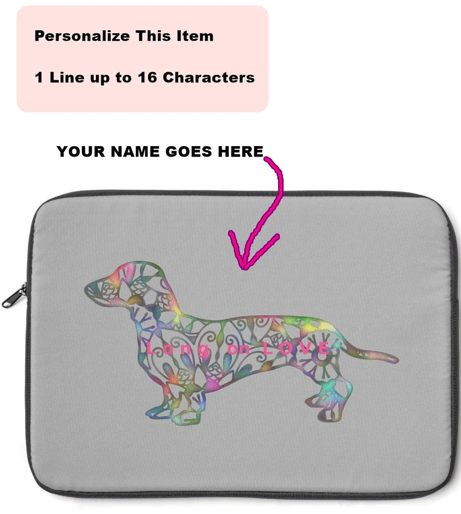 Laptop Sleeve Case - Dachshund Long on LOVE - Color Gray - Personalize Free - Daisey's Doggie Chic
