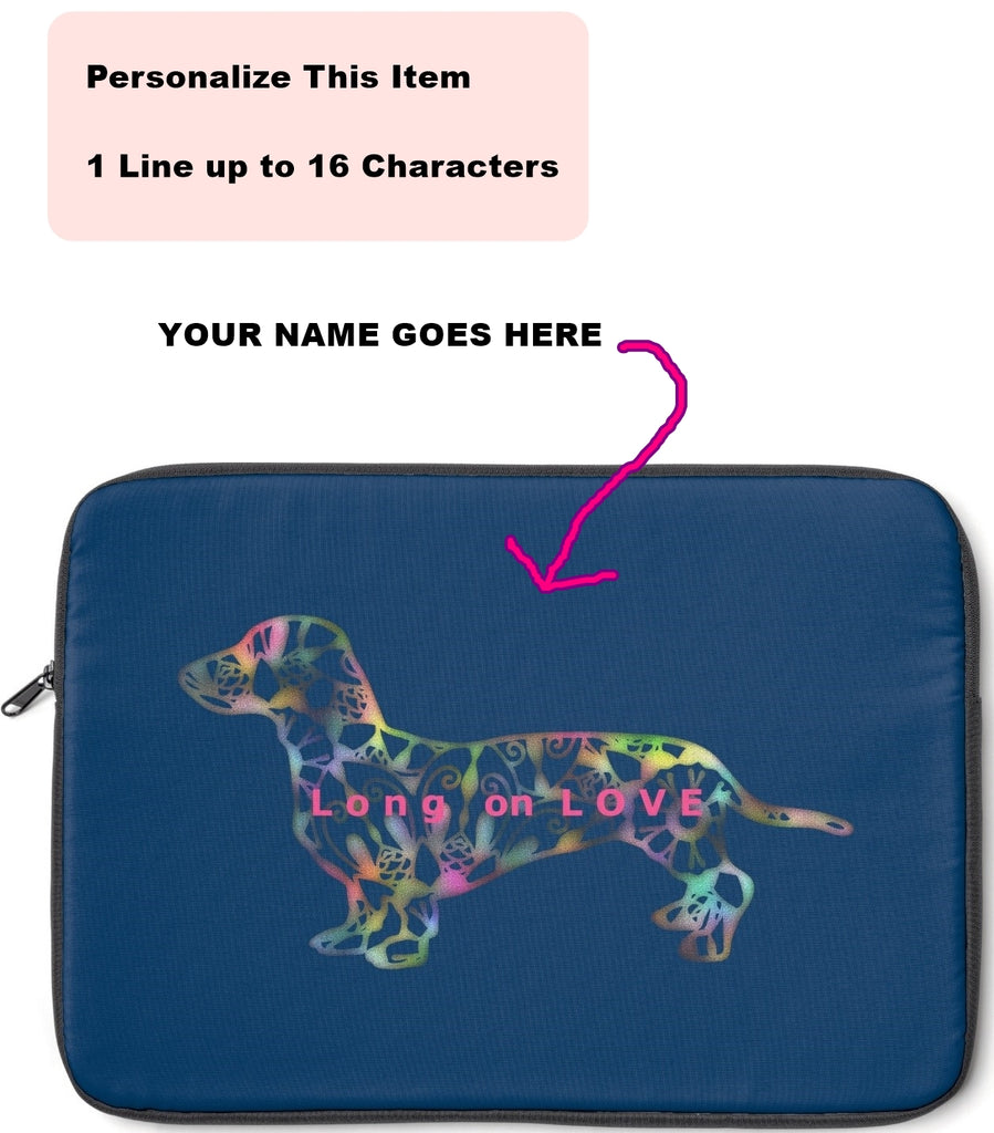 Laptop Sleeve Case - Dachshund Long on LOVE - Color Navy Blue - Personalize Free - Daisey's Doggie Chic