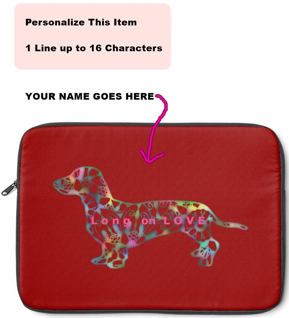 Laptop Sleeve Case - Dachshund Long on LOVE  - Color Paprika - Personalize Free - Daisey's Doggie Chic