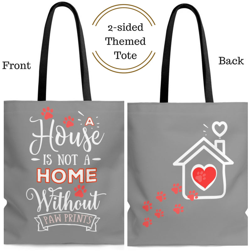 Carryall Tote Bag - House not a Home Without Paw Prints Theme on 2-Sides - Gray/Red  - in Sizes S,M,L - Personalize it Free - Daisey's Doggie Chic