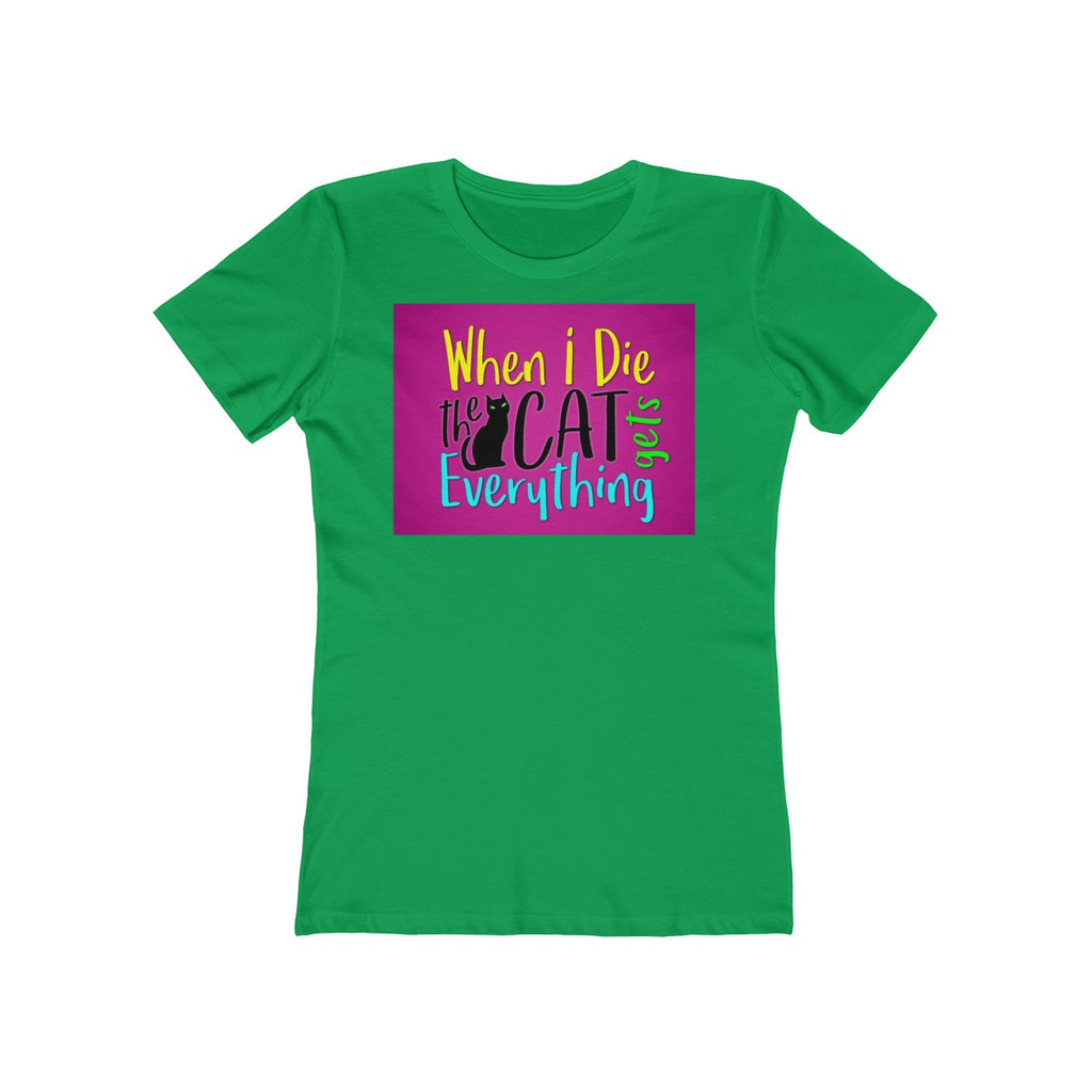 The Cat Gets Everything - Women's Boyfriend Tee - Choice of 19 Colors - Sizes S thru 3XL - Daisey's Doggie Chic