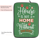 Laptop Sleeve Case - A House Isn't a Home Without Paw Prints Theme - Color Zucchini - in 3 Sizes - Personalize Free - Daisey's Doggie Chic