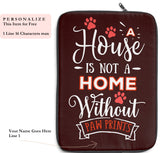 Laptop Sleeve Case - A House Isn't a Home Without Paw Prints Theme - Color Chocolate - in 3 Sizes - Personalize Free - Daisey's Doggie Chic
