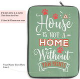 Laptop Sleeve Case - A House Isn't a Home Without Paw Prints Theme - Color Sage Green - in 3 Sizes - Personalize Free - Daisey's Doggie Chic
