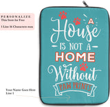Laptop Sleeve Case - A House Isn't a Home Without Paw Prints Theme - Color Tahiti Blue - in 3 Sizes - Personalize Free - Daisey's Doggie Chic