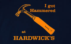 """I Got Hammered at Hardwick's"" T-Shirt ~ Navy Blue"