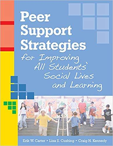 Book cover or image of Peer Support Strategies for Improving All Students' Social Lives and Learning, Catalog Number 26007.