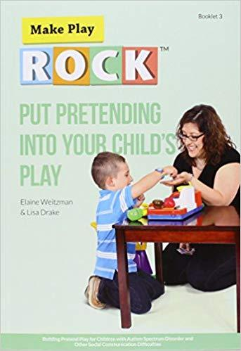 Put Pretending into Your Child's Play-Elaine Weitzman and Lisa Drake-Special Needs Project