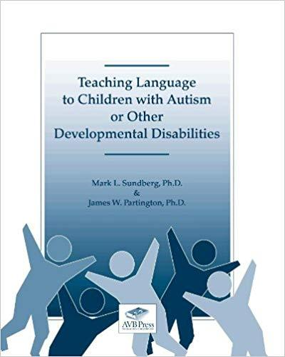 Teaching Language to Children with Autism or Other Developmental Disorders. Second edition-Mark L. Sundberg and James W. Partington-Special Needs Project