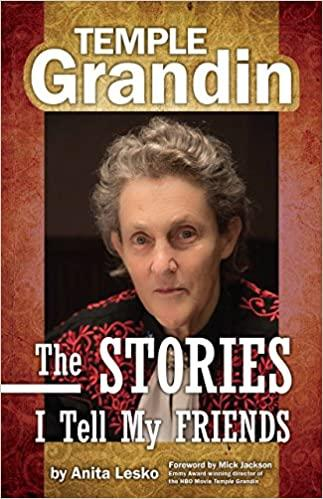 Temple Grandin: Stories I Tell My Friends-Anita Lesko and Temple Grandin. Foreword by Mick Jackson-Special Needs Project