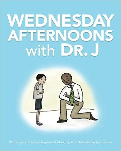Wednesday Afternoons with Dr. J-Jonathan Haywood Jenkins. Illustrated by Lynn Jenner-Special Needs Project