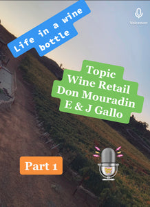 Ep:13/pt 1 - Life In A Wine Bottle - Special Guest Don Mouradin w/ E & J GALLO