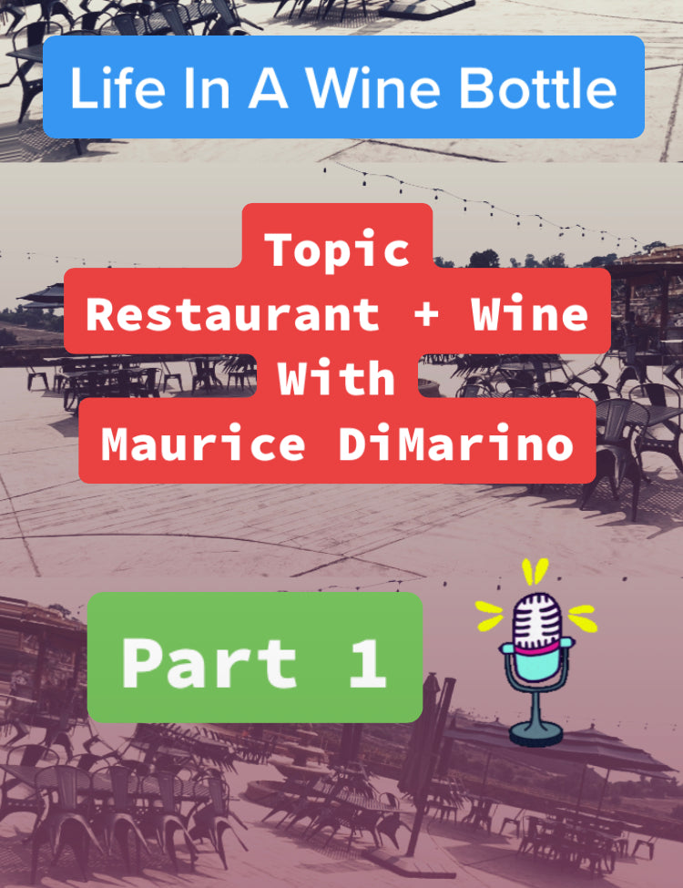 Ep:11/pt 1 - Life In A Wine Bottle - Special Guest Maurice DiMarino w/ Cohn Restaurant Group