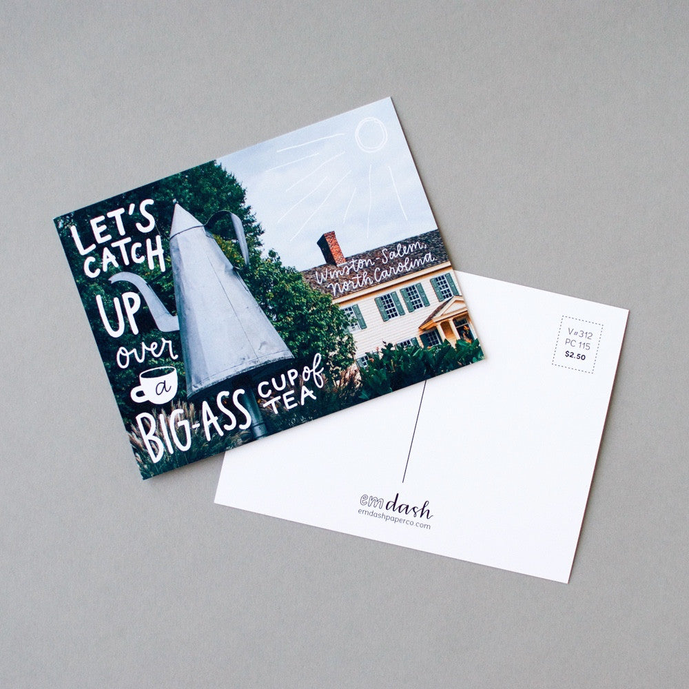 Postcard from Old Salem in Winston-Salem, NC. Let's catch up over a big-ass cup of tea. By Em Dash Paper Co.