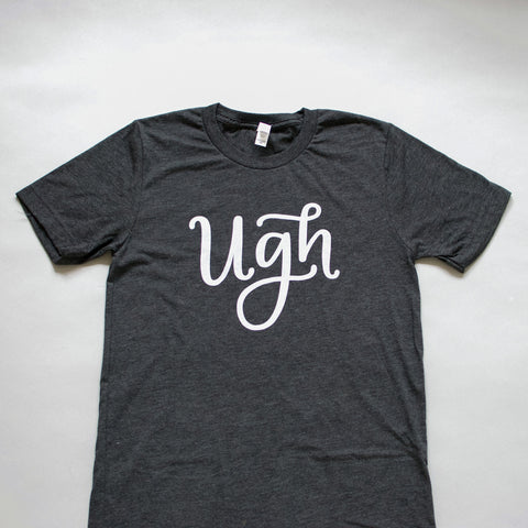 Funny ugh shirt by Em Dash Paper Co.
