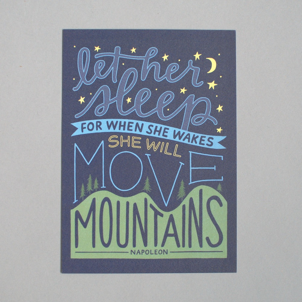 PRINT // Let Her Sleep for When She Wakes She Will Move Mountains (5x7)