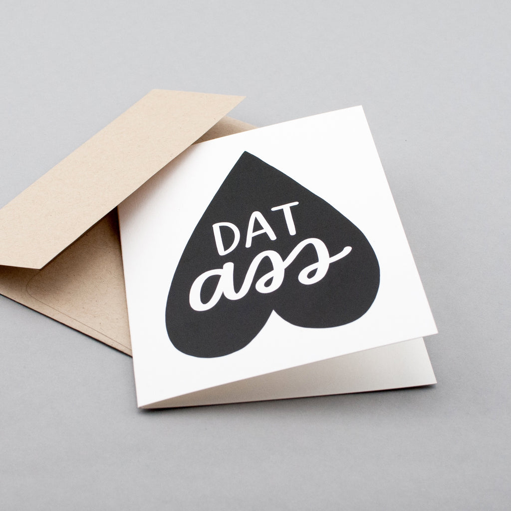 Dat ass! Perfect card to send your boo for Valentine's Day, an anniversary, their birthday, or almost any other occasion. By Em Dash Paper Co.