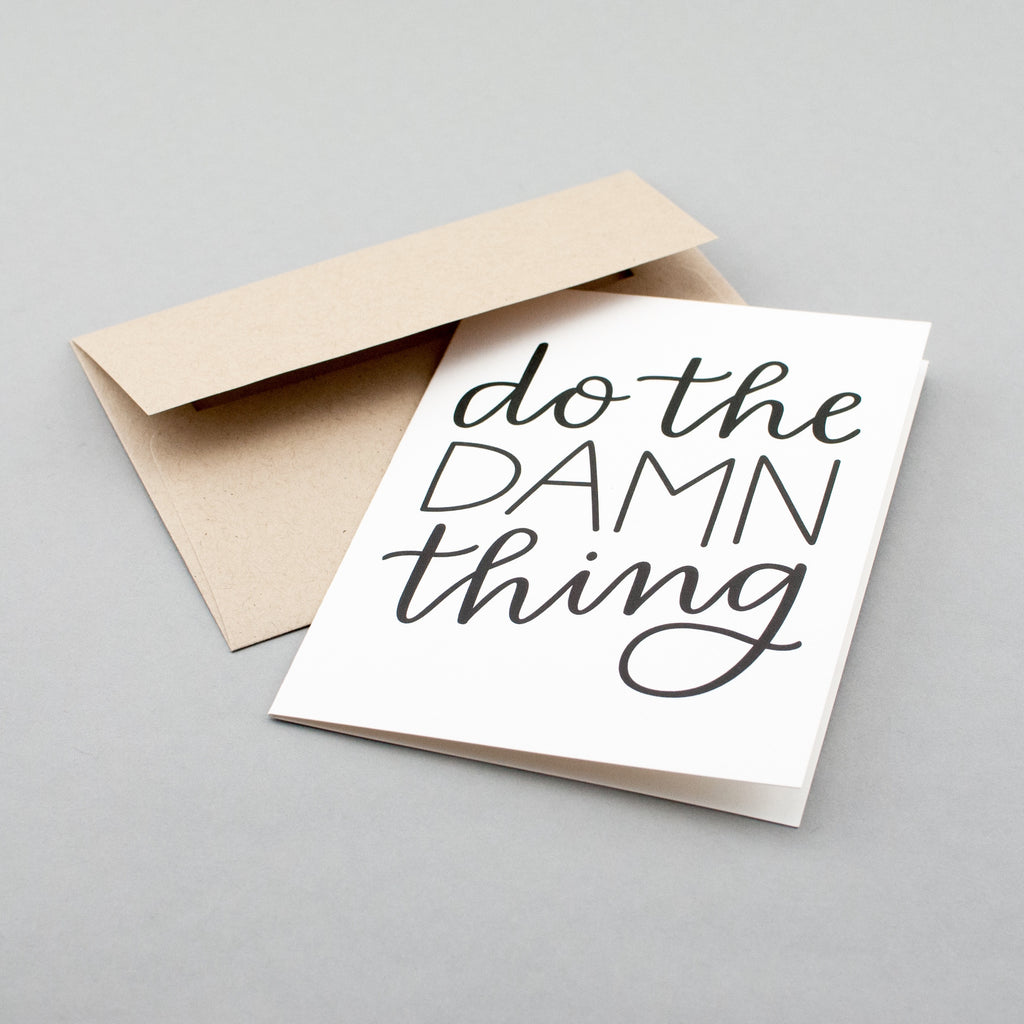 Do the damn thing! Funny greeting card from Em Dash Paper Co. to encourage your friends and loved ones. Hand lettered in Winston-Salem, NC.