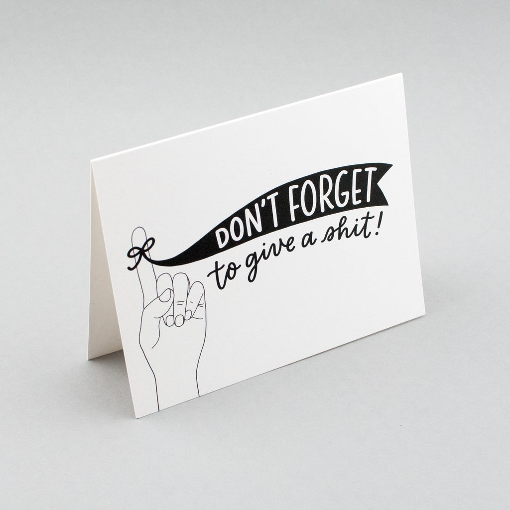 Don't forget to give a shit! Funny card by Em Dash Paper Co.
