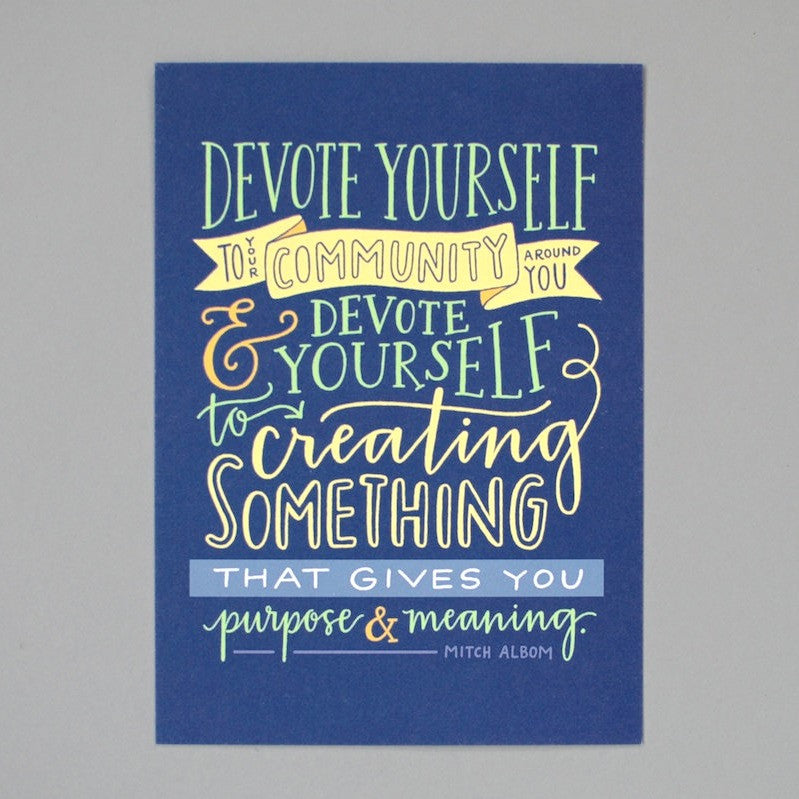 PRINT // Devote Yourself To Your Community (5x7)