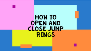 How To Open and Close Jump Rings