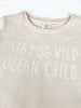 Stay Wild Ocean Child Top